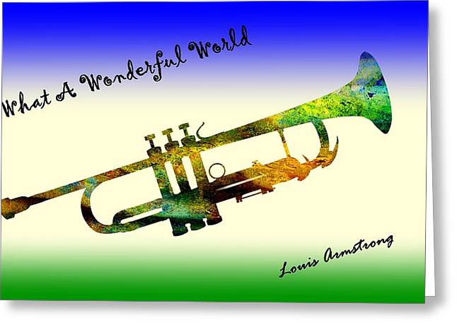 Song Writer Greeting Cards - What A Wonderful World Armstrong Trumpet  Greeting Card by David Dehner