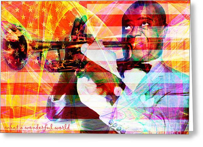 4th July Digital Art Greeting Cards - What A Wonderful World Louis Armstrong With Flag 20141218 v1 with text Greeting Card by Wingsdomain Art and Photography