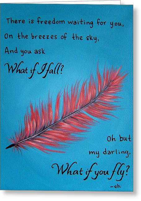 Erin Greeting Cards - What if you fly Quote Painting Greeting Card by Michelle Eshleman