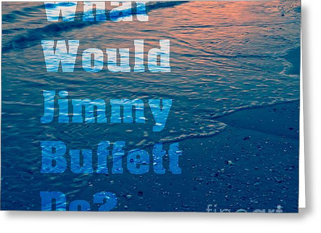 What Would Jimmy Buffet Do Square Greeting Card by Edward Fielding