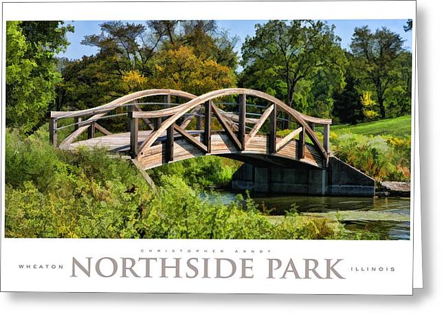 North Side Greeting Cards - Wheaton Northside Park Bridge Poster Greeting Card by Christopher Arndt