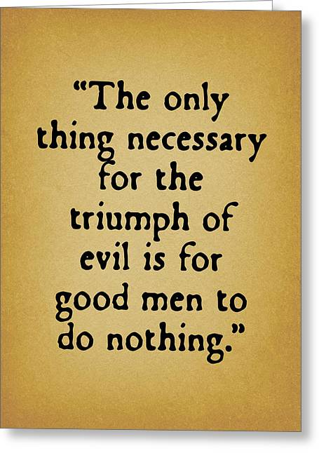 Quote Greeting Cards - When Good Men Do Nothing Greeting Card by God and Country Prints