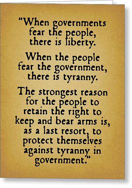 Quotes Greeting Cards - When Governments Fear the People Greeting Card by God and Country Prints