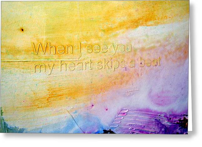 Naturalistic Greeting Cards - When I see you my heart skips a beat Greeting Card by Ivan Guaderrama
