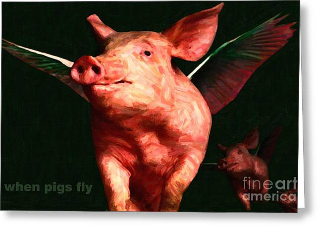 Charlotte Greeting Cards - When Pigs Fly - with text Greeting Card by Wingsdomain Art and Photography