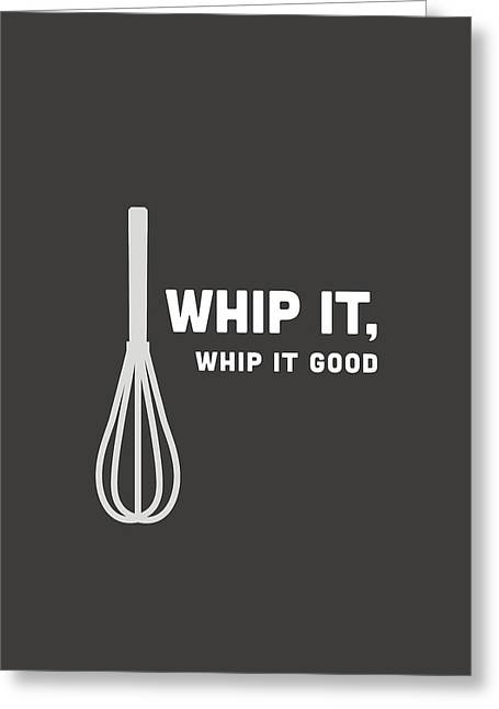 Whip It Good Greeting Card by Nancy Ingersoll