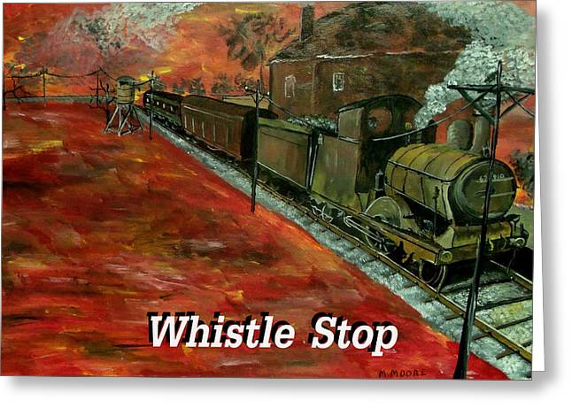 Mark Moore Paintings Greeting Cards - Whistle Stop Named Greeting Card by Mark Moore