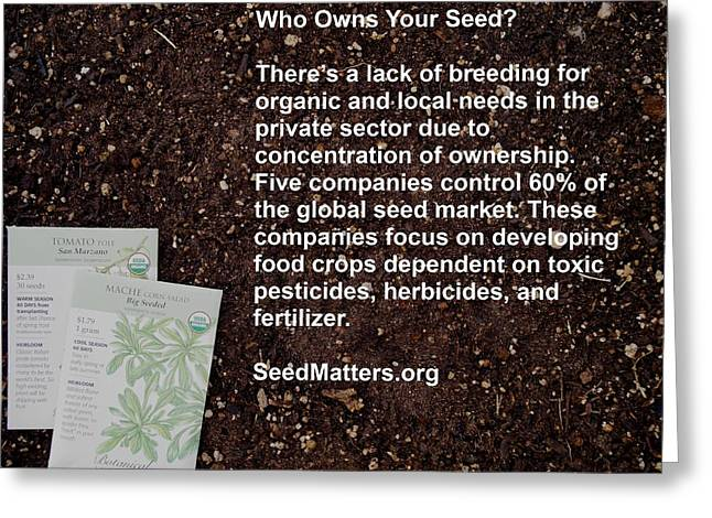 Local Food Greeting Cards - Who Owns Your Seed? Greeting Card by Jon Simmons