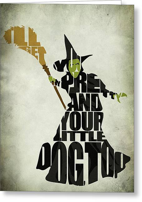 Typography Print Greeting Cards - Wicked Witch of the West Greeting Card by Ayse Deniz