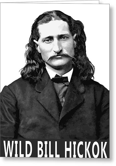 Wild Bill Hickok Old West Legend Greeting Card by Daniel Hagerman