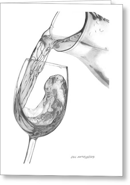 Wine Pour Drawings Greeting Cards - Wine Pour Greeting Card by Eric Mathews