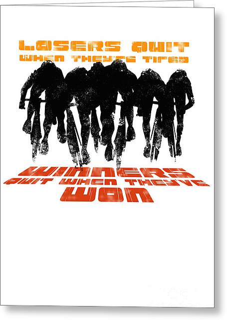 Athlete Digital Greeting Cards - Winners and Losers Cycling Motivational Poster Greeting Card by Sassan Filsoof