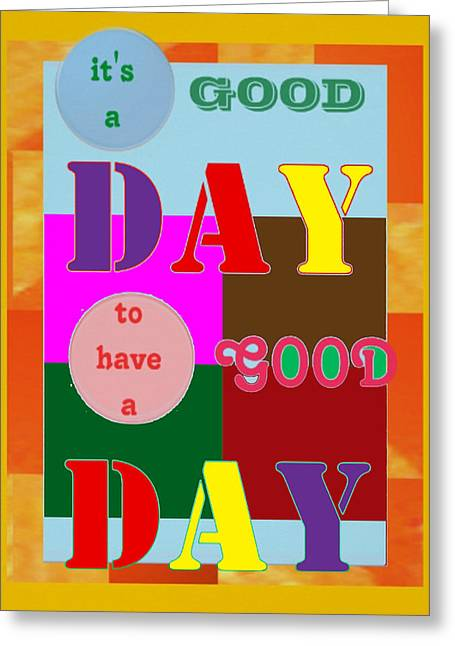 Ideal Mixed Media Greeting Cards - Wisdom Quote Goodday Colorful Ideal Everyday Looking Good Interior Decoration Poster Greeting Card by Navin Joshi