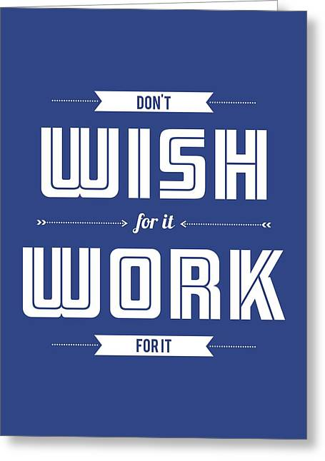 Wish Greeting Cards - Wish for Work Motivational Quotes Poster Greeting Card by Lab No 4 - The Quotography Department