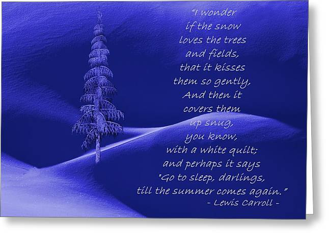 Lewis Carroll Greeting Cards - Wonder If the Snow Loves the Trees Greeting Card by David Dehner