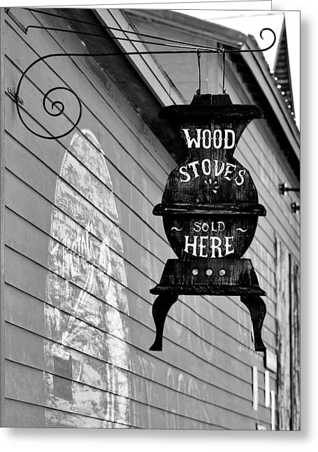 Wood Stove Greeting Cards - Wood Stoves Sold Here Greeting Card by Christine Till