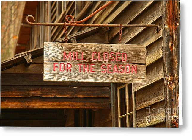Grist Mill Greeting Cards - Wooden Sign - Closed For The Season Greeting Card by Adam Jewell