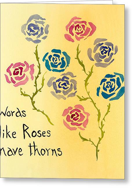 Bully Greeting Cards - Words Like Roses Have Thorns Greeting Card by Christine Olsen