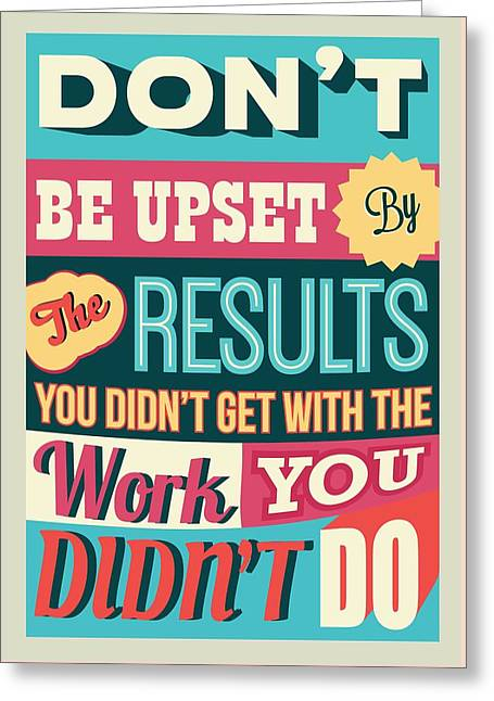 Result Greeting Cards - Work and Result Quotes Poster Greeting Card by Lab No 4 - The Quotography Department