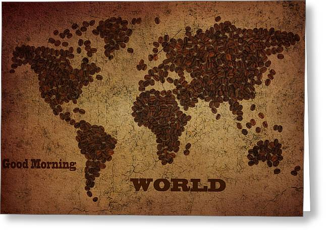 Europe Mixed Media Greeting Cards - World map coffee beans with good morning Greeting Card by Eti Reid