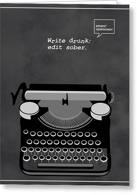 Quotes To Live By Greeting Cards - Write drunk edit sober Greeting Card by Sassan Filsoof