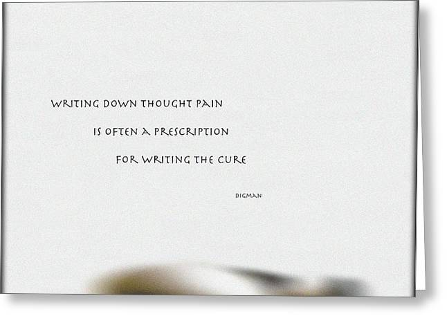 Haiku Greeting Cards - Writing the Cure  Greeting Card by Steven  Digman
