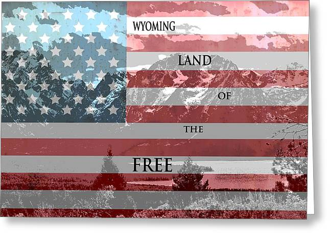 Jenny Mixed Media Greeting Cards - Wyoming Land Of The Free Greeting Card by Dan Sproul