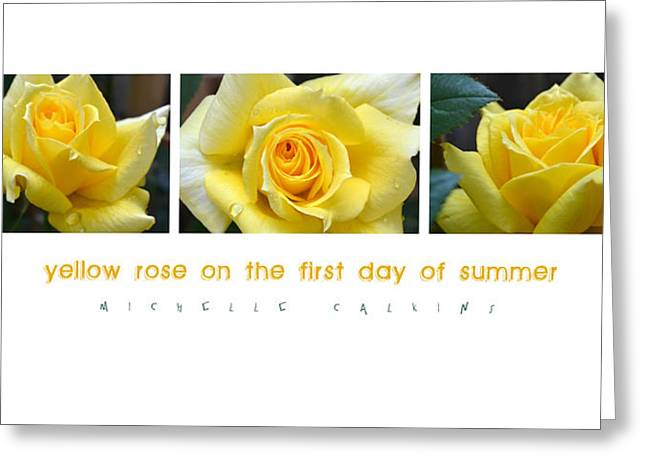 Michelle Greeting Cards - Yellow Rose on the First Day of Summer Greeting Card by Michelle Calkins