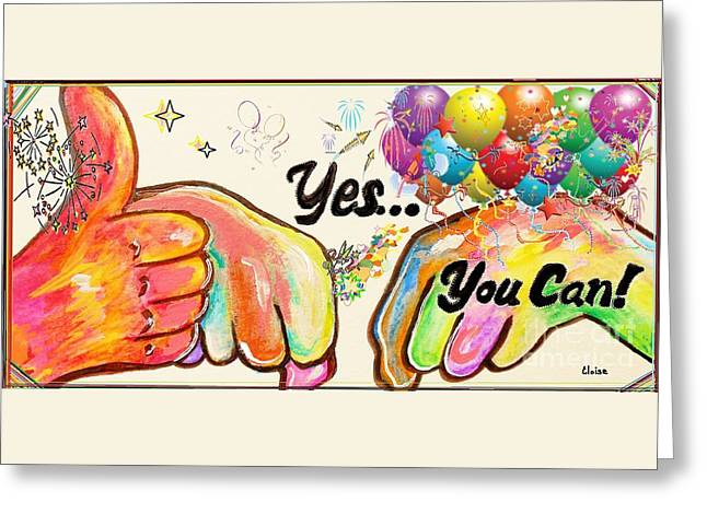 Confidence Mixed Media Greeting Cards - YES You Can Greeting Card by Eloise Schneider