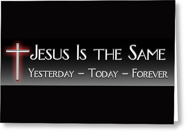 Jesus Greeting Cards - Yesterday Today Forever Greeting Card by Carolyn Marshall