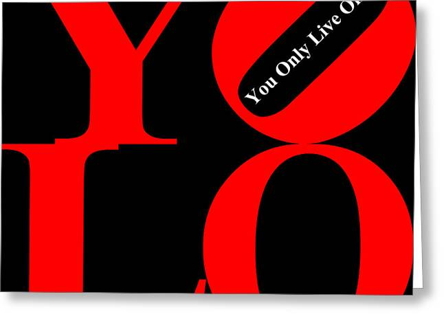 Yolo - You Only Live Once 20140125 Red Black White Greeting Card by Wingsdomain Art and Photography
