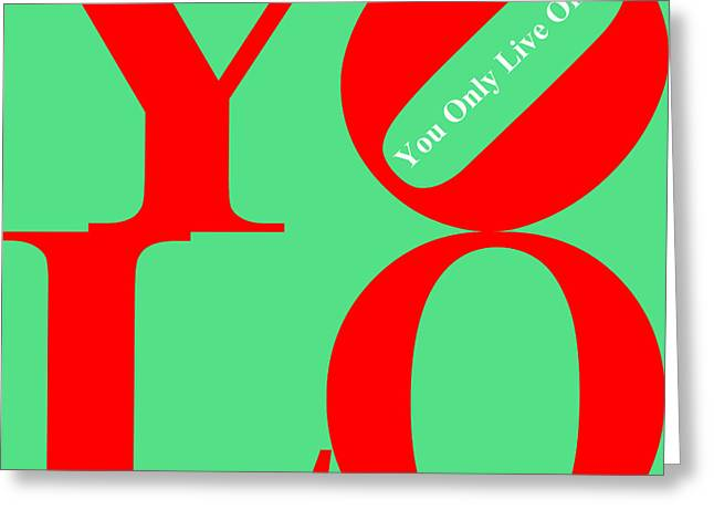 Yolo - You Only Live Once 20140125 Red Green White Greeting Card by Wingsdomain Art and Photography