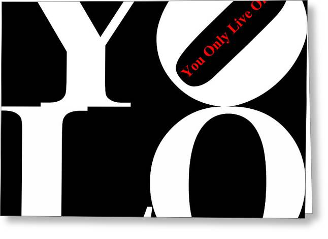Yolo - You Only Live Once 20140125 White Black Red Greeting Card by Wingsdomain Art and Photography
