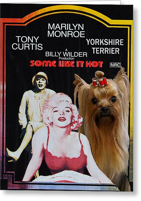 Some Like It Hot Greeting Cards - Yorkshire Terrier Art Canvas Print - Some Like It Hot Movie Poster Greeting Card by Sandra Sij