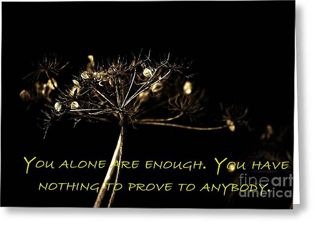Realize Greeting Cards - You alone are enough Greeting Card by Four Hands Art