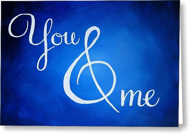 Dave Matthews Paintings Greeting Cards - You and Me Greeting Card by Michelle Eshleman