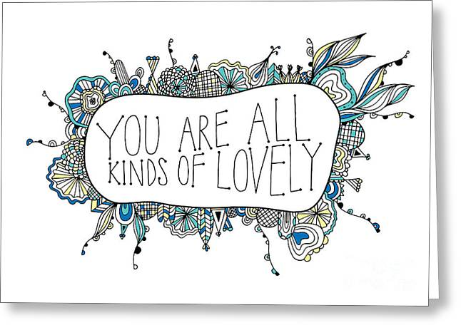 Positive Greeting Cards - You Are All Kinds Of Lovely Greeting Card by Susan Claire