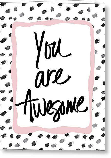 You Are Awesome! Greeting Card by South Social Studio