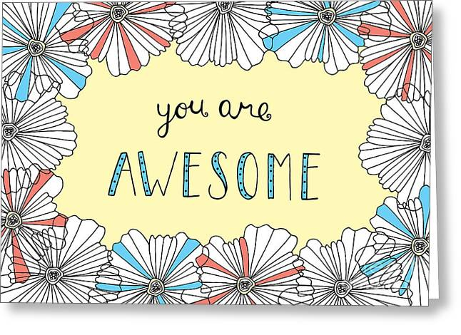 Positive Greeting Cards - You Are Awesome Greeting Card by Susan Claire