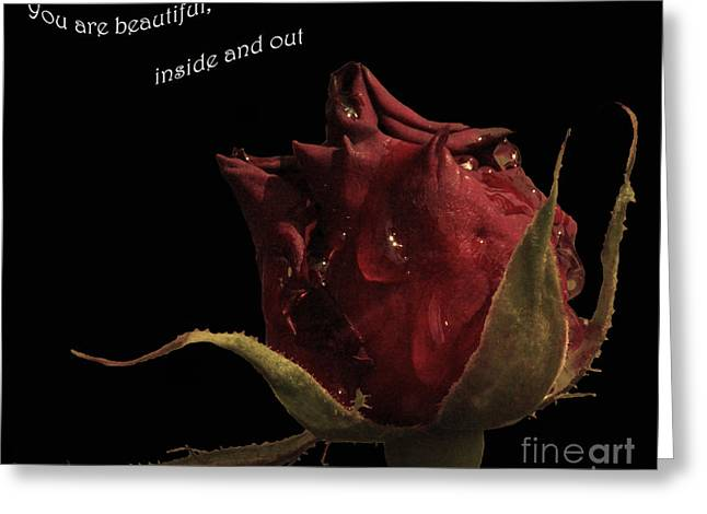 You Are Beautiful Inside And Out Greeting Card by Cassandra Buckley