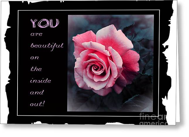 Inside You Greeting Cards - You are Beautiful on the Inside and Out Pink Rose Greeting Card by Barbara Griffin