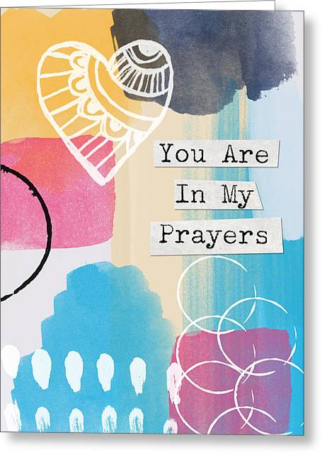 Sympathies Greeting Cards - You Are In My Prayers- Colorful Greeting Card Greeting Card by Linda Woods
