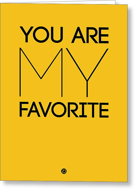 Motivational Poster Greeting Cards - You Are My Favorite Poster Yellow Greeting Card by Naxart Studio