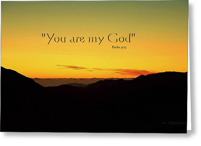 Text Greeting Cards - You are my God Greeting Card by Sharon Soberon