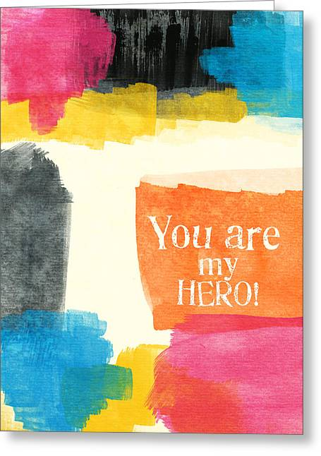 Abstract Greeting Cards Greeting Cards - You Are My Hero- colorful greeting card Greeting Card by Linda Woods