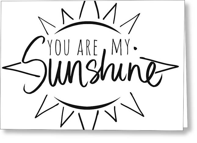 You Are My Sunshine With Sun Greeting Card by South Social Studio