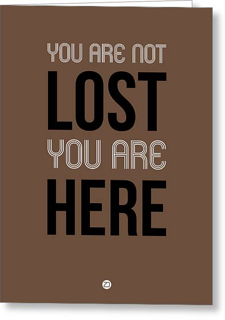 Motivational Poster Greeting Cards - You Are Not Lost Poster Brown Greeting Card by Naxart Studio