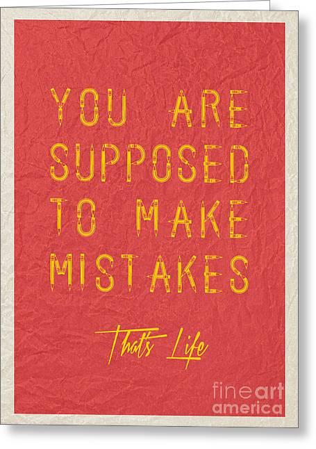 Joke Mixed Media Greeting Cards - You Are Supposed To Make Mistakes Greeting Card by Adam Asar