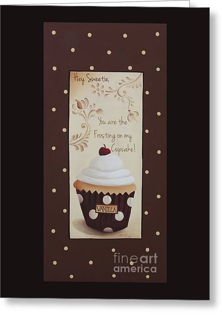 Catherine Greeting Cards - You Are The Frosting On My Cupcake Greeting Card by Catherine Holman