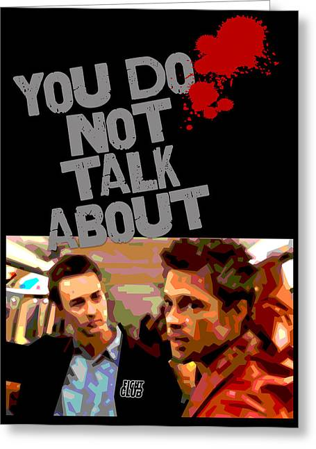 Brad Pitt Greeting Cards - You Do Not Talk About Fight Club Greeting Card by Douglas Simonson